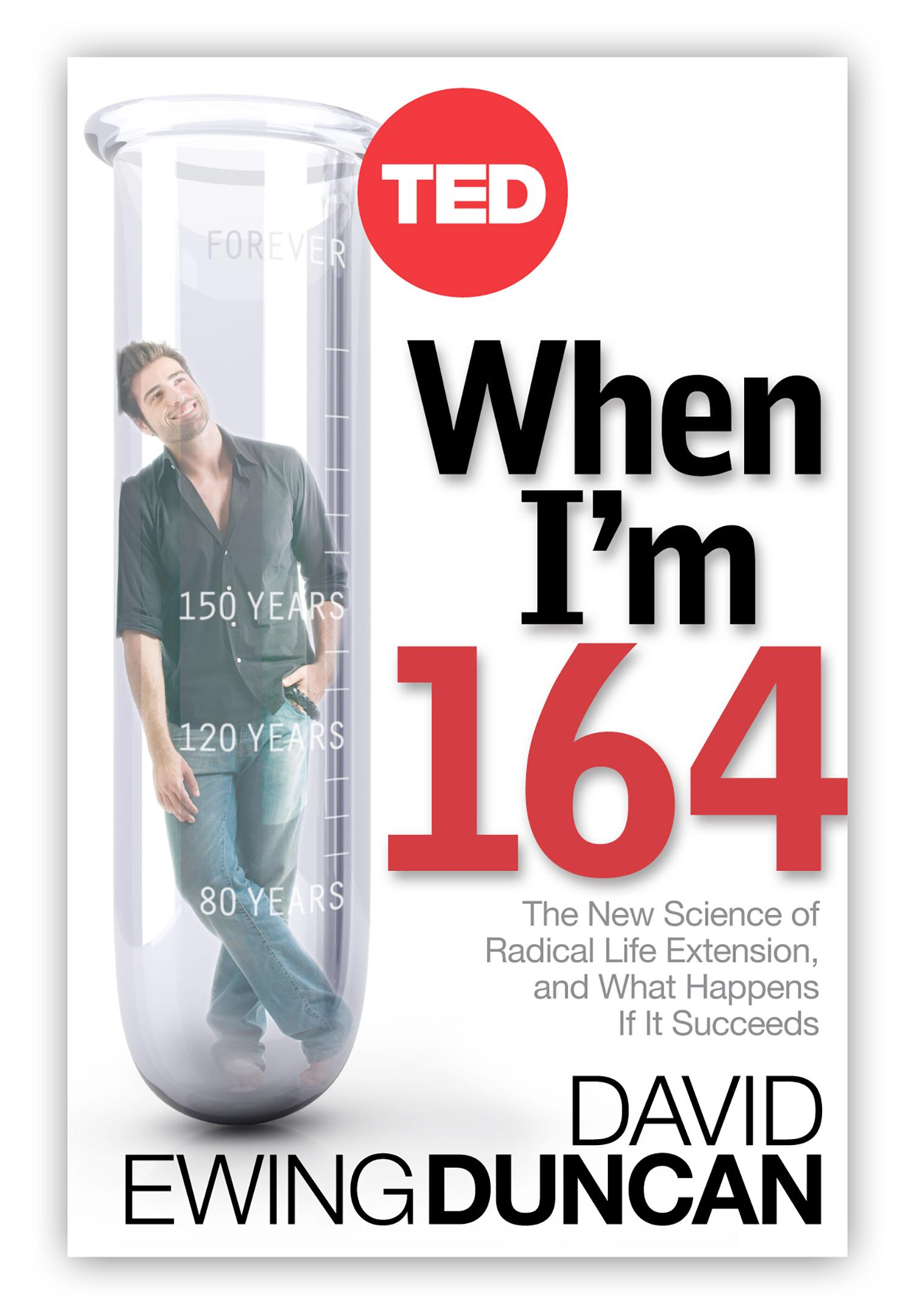 When I'm 164: The science of radical life extension and what happens if it  succeeds (TED)